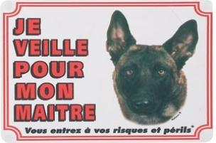 """Panneau chien Malinois """"Je veille pour mon maître"""""""