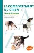 Le comportement du chien de A à Z comprendre et agir - Editions Ulmer