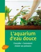 L'aquarium d'eau douce - Editions Ulmer