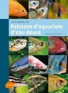 Atlas mondial des poissons d'aquarium d'eau douce - Editions Ulmer