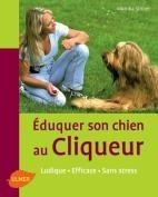 Eduquer son chien au cliqueur - Editions Ulmer