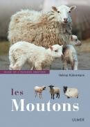 Les moutons - Guide de l'éleveur amateur - Editions Ulmer