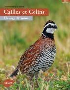 Cailles et colins élevage et soins - Editions Ulmer