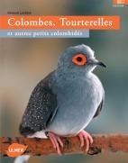 Colombes tourterelles et autres petits colombidés - Editions Ulmer