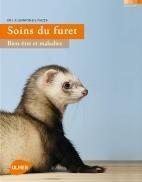 Soins du furet bien être et maladies - Editions Ulmer