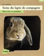 Soins du lapin de compagnie bien être et maladies - Editions Ulmer
