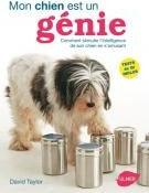 Mon chien est un génie : comment stimuler l'intelligence de son chien en s'amusant - Editions Ulmer