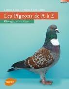 Les pigeons de A à Z élevage, soins, races - Editions Ulmer
