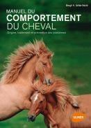 Manuel du comportement du cheval - origine traitement et prévention des problèmes - Editions Ulmer
