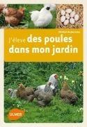 J'élève des poules dans mon jardin - Editions Ulmer