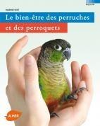 Le bien-être des perruches et des perroquets - Editions Ulmer