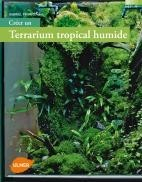 cr er un terrarium tropical humide editions ulmer livres reptiles. Black Bedroom Furniture Sets. Home Design Ideas