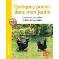Qualche gallina nel mio giardino: sceglierle bene e prendersene cura - Editoriale Ulmer