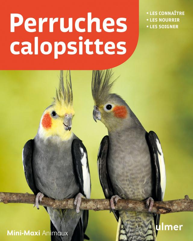 Perruches calopsittes (Nouvelle Edition)